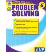 Step-By-Step Problem Solving, Grade 6 by Singapore Asian Publications