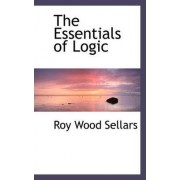 The Essentials of Logic by Roy Wood Sellars