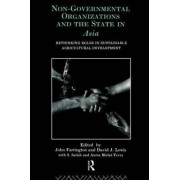 Non-governmental Organizations and the State in Asia by John Farrington