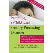 Parenting a Child with Sensory Processing Disorder by Christopher R. Auer