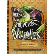 Como detener una erupcion de dragones / How To Twist a Dragon's Tale by Cressida Cowell