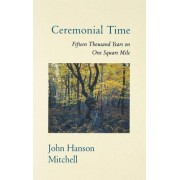 Ceremonial Time by John Hanson Mitchell