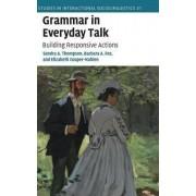 Grammar in Everyday Talk by Sandra A. Thompson