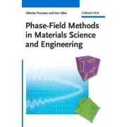 Phase-Field Methods in Materials Science and Engineering by Nikolas Provatas