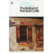The Ballad of the Sad Cafe: Wunderkind; The Jockey; Madame Zilensky and the King of Finland; The Sojourner; A Domestic Dilemma; A Tree, A Rock, A Cloud by Carson McCullers