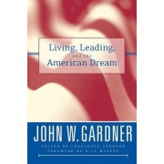 Living, Leading and the American Dream by J. W. Gardner