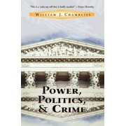 Power, Politics and Crime by William J. Chambliss