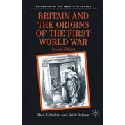 Britain and the Origins of the First World War by Zara S. Steiner