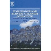 Stable Isotopes and Biosphere Atmosphere Interactions by Diane E. Pataki