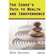The Coder's Path to Wealth and Independence by Mark Beckner