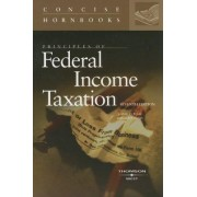 Principles of Federal Income Taxation by Jr. Daniel Posin