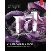 Adobe InDesign CC Classroom in a Book by Adobe Creative Team
