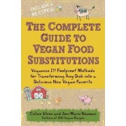 The Complete Guide to Vegan Food Substitutions by Celine Steen