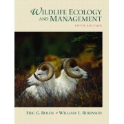 Wildlife Ecology and Management by Eric G. Bolen