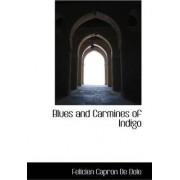 Blues and Carmines of Indigo by Felicien Capron De Dole