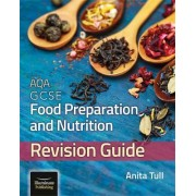 AQA GCSE Food Preparation & Nutrition: Revision Guide by Anita Tull