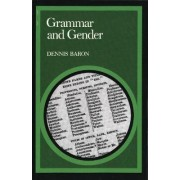 Grammar and Gender by Dennis E. Baron