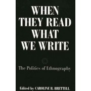 When They Read What We Write by Caroline B. Brettell
