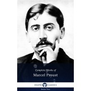 Delphi Complete Works of Marcel Proust (Illustrated) (eBook)