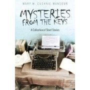 Mysteries from the Keys: A Collection of Short Stories