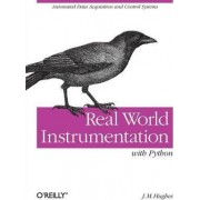 Real World Instrumentation with Python by John M. Hughes