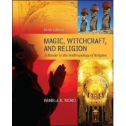 Magic Witchcraft and Religion: A Reader in the Anthropology of Religion by Pamela Moro