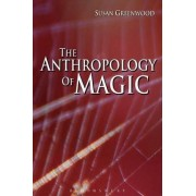 The Anthropology of Magic by Susan Greenwood
