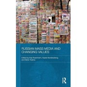 Russian Mass Media and Changing Values by Arja Rosenholm
