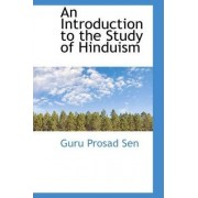 An Introduction to the Study of Hinduism by Guru Prosad Sen