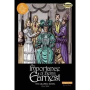 The Importance of Being Earnest the Graphic Novel: Original Text by Oscar Wilde