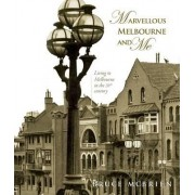 Marvellous Melbourne and Me by Bruce McBrien