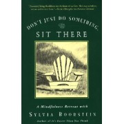 Don't Just Do Something Sit There by Sylvia Boorstein