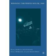 Winning the White House, 2008 by Kevin J. McMahon
