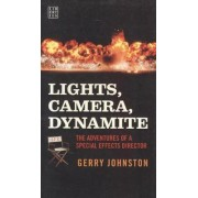 Lights, Camera, Dynamite by Gerry Johnston
