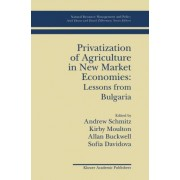 Privatization of Agriculture in New Market Economies by Andrew Schmitz