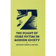 The Plight of Crime Victims in Modern Society by Ezzat A. Fattah