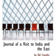 Journal of a Visit to India and the East by An Old Traveller