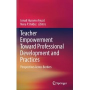 Teacher Empowerment Toward Professional Development and Practices: Perspectives Across Borders