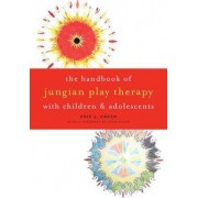 The Handbook of Jungian Play Therapy With Children and Adolescents by Eric J. Green