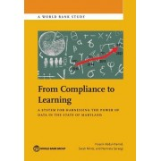 From Compliance to Learning: A System for Harnessing the Power of Data in the State of Maryland