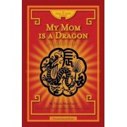 My Mom Is a Dragon by Tricia Morrissey