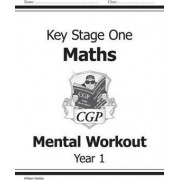 KS1 Mental Maths Workout - Year 1 by William Hartley
