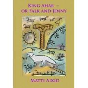 King Ahab ? or Falk and Jenny