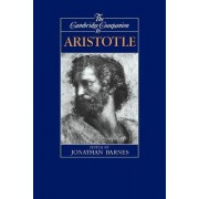 The Cambridge Companion to Aristotle by Jonathan Barnes