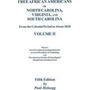 Free African Americans. 5th Ed. Vol. II by Paul Heinegg