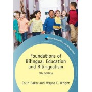 Foundations of Bilingual Education and Bilingualism by Wayne E. Wright