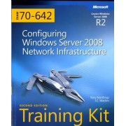 Configuring Windows Server 2008 Network Infrastructure by Tony Northrup