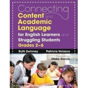 Connecting Content and Academic Language for English Learners and Struggling Students, Grades 2-6 by Ruth Swinney