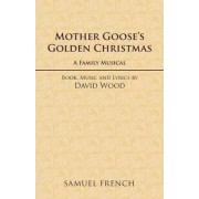 Mother Goose's Golden Christmas by David Wood
