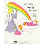 All My Angel Friends by Leia Stinnett
